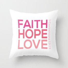 Faith Hope love,Christian,Bible Quote 1 Corinthians13:13 Throw Pillow