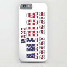 Make America Great Again iPhone 6s Slim Case