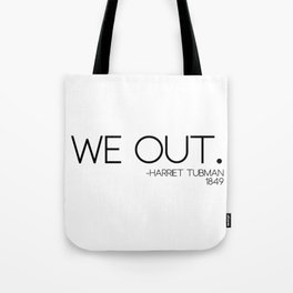 We out Tubman Quotes Tote Bag