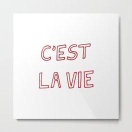 C'est La Vie Metal Print