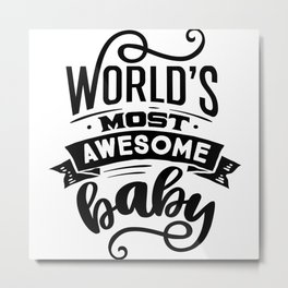 World's Most Awesome Baby Metal Print