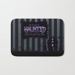 Be it ever so Haunted, there's no place like Home - Dark Gray Bath Mat