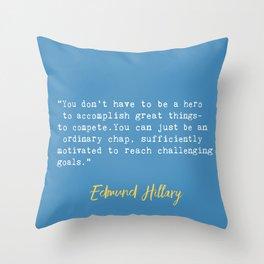 Edmund Hillary quote 3 Throw Pillow