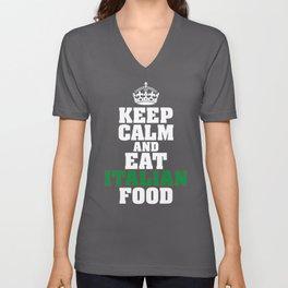 Keep Calm And Eat Italian Food Unisex V-Neck