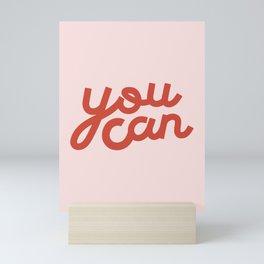 You Can Mini Art Print