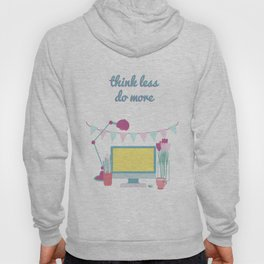 think less do more Hoody