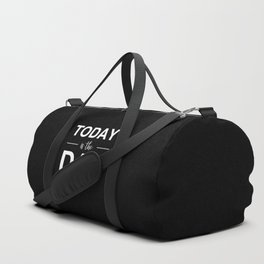 Today Is The Day Duffle Bag