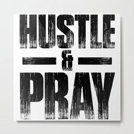 Hustle & Pray Men's t.shirt, religious fashion, funny t.shirt, Christian Gifts, Christian Design Metal Print