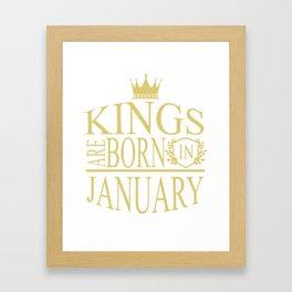 Kings are born in January Framed Art Print