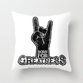 Born for Greatness Throw Pillow