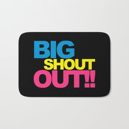 Big Shout Out Dance Music Quote Bath Mat
