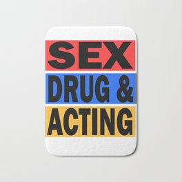 Is acting one of your addiction? Grab this addictive tee for you! Makes a naughty gift this holiday! Bath Mat