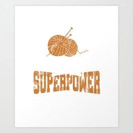 Crocheters Superpower Funny Crochet Gifts  Art Print