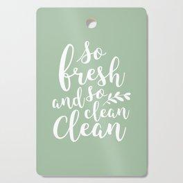 so fresh so clean clean  / mint Cutting Board