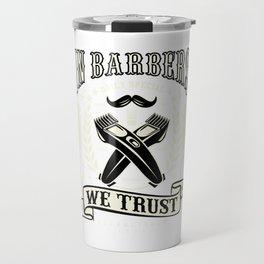 In Barbers We Trust Barber Shop Travel Mug