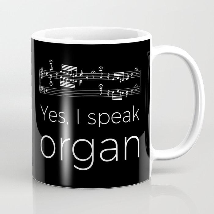 Yes, I speak organ Coffee Mug