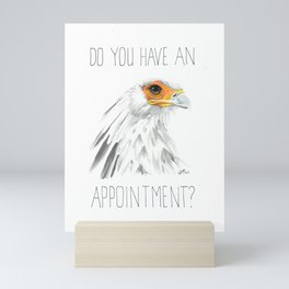 Do You Have An Appointment? (Secretary Bird) Mini Art Print