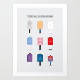 Designer Wannabes Art Print