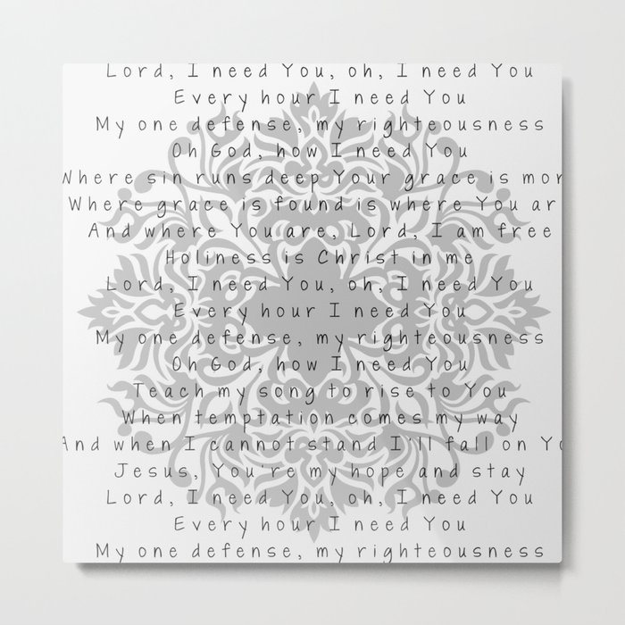 Lord, I need You Metal Print
