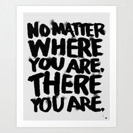 No Matter Art Print