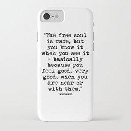 Charles Bukowski Quote Free Soul iPhone Case