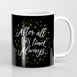 Always - Black Coffee Mug