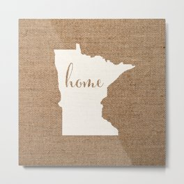 Minnesota is Home - White on Burlap Metal Print