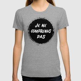"""Sarcastic Stupid People graphic: """"Je Ne Comprends Pas""""  design T-shirt"""
