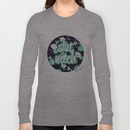 BE THE SLUT WITCH YOU WANT TO BE Long Sleeve T-shirt