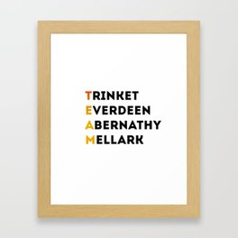 we're a team aren't we? Framed Art Print