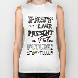 Past ia a liar, present a faker and future a storyteller - time quote typo Biker Tank