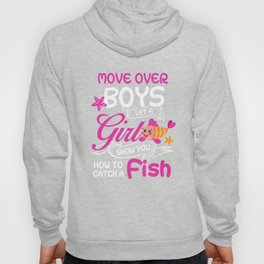 How To Catch A Fish Move Over Boy Let A Girl Show You TShirt Hoody