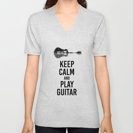Keep Calm And Play Guitar funny musician gift Unisex V-Neck