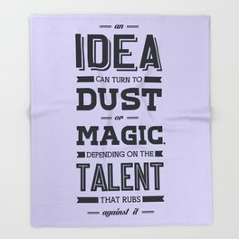 Lab No. 4 an idea can turn to dust or magic depending on the talent that rubs against it William Ber Throw Blanket
