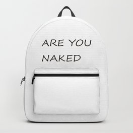 are you naked Backpack