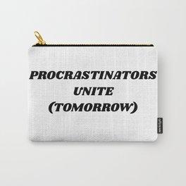 procrastinators Carry-All Pouch