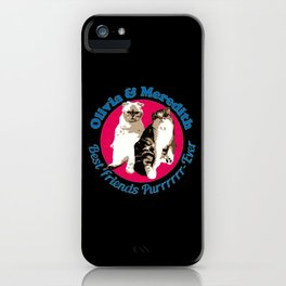 Olivia And Meredith iPhone Case