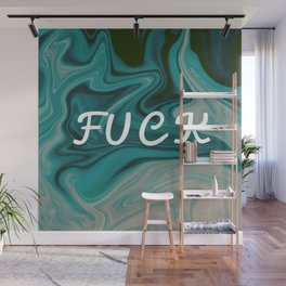 FUCK Teal Abstract Paint Wall Mural