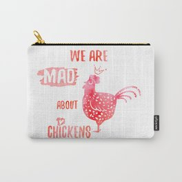 We are mad about chickens Carry-All Pouch