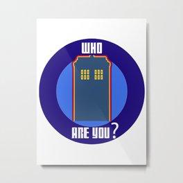 Who Are You ? Metal Print