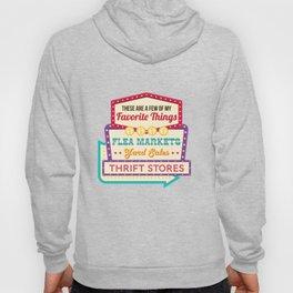 Favorite Things Shirt - Flea Markets Yard Sales Thrift Store Hoody