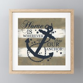 Home Is Wherever We Drop Our Anchor Framed Mini Art Print