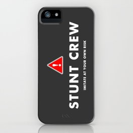 Stunt Crew iPhone Case