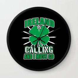Ireland Is Calling And I Must Go Wall Clock