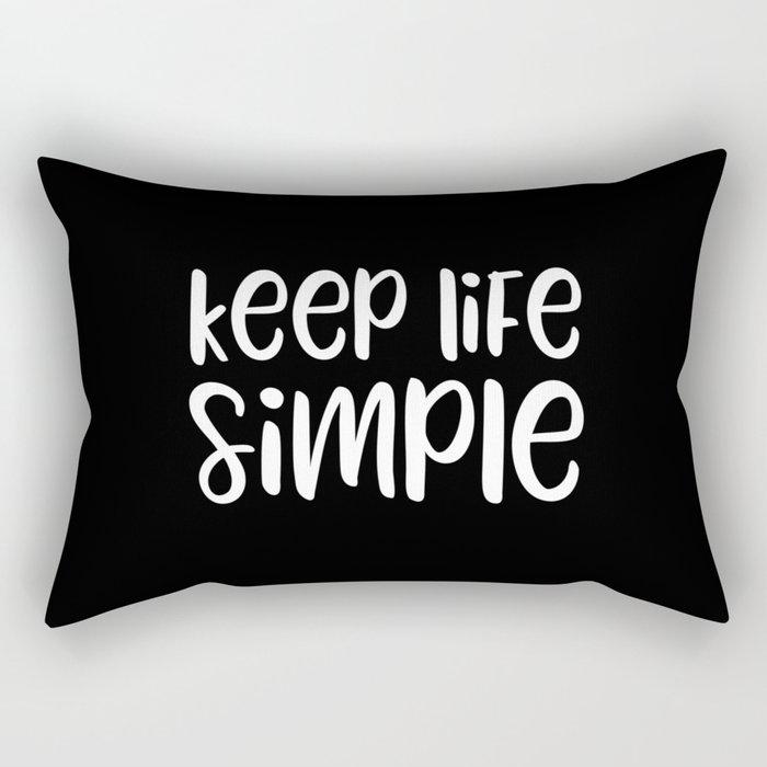 Keep life simple motivational quote Rectangular Pillow