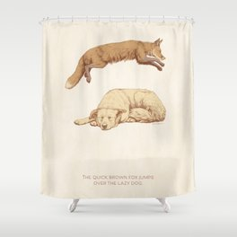 The quick brown fox jumps over the lazy dog Shower Curtain