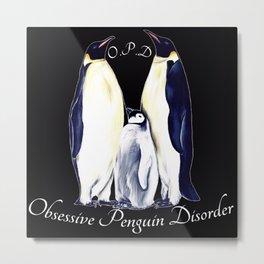 Obsessive Penguin Disorder 5 Metal Print