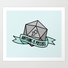 Anything is Possible D20 Art Print