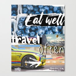 Eat well  Travel often - worthwhile vers Canvas Print