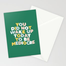 YOU DID NOT WAKE UP TODAY TO BE MEDIOCRE pink blue green and white Stationery Cards
